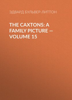 The Caxtons: A Family Picture — Volume 15