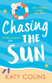 Chasing the Sun: The laugh-out-loud summer romance you need on your holiday!