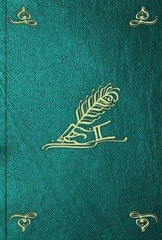 Жизнеописание генерала аншефа барона Людвига Иоанна Потт фон Любераса, знаменитого строителя известного Кронштатского канала