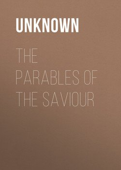 The Parables of the Saviour