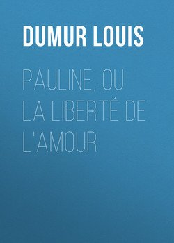 Pauline, ou la liberté de l'amour