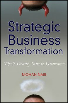 Strategic Business Transformation. The 7 Deadly Sins to Overcome