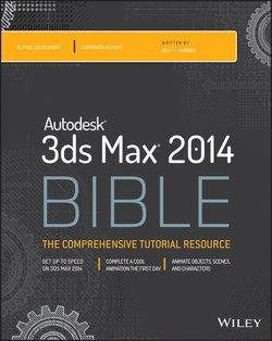 Autodesk 3ds Max 2014 Bible