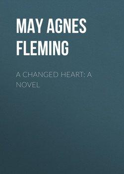 A Changed Heart: A Novel