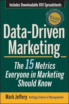 Data-Driven Marketing. The 15 Metrics Everyone in Marketing Should Know