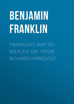 Franklin's Way to Wealth; or, Poor Richard Improved