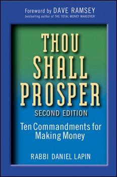 Thou Shall Prosper. Ten Commandments for Making Money