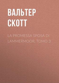 La promessa sposa di Lammermoor, Tomo 3