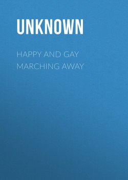 Happy and Gay Marching Away