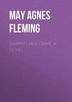 Sharing Her Crime: A Novel