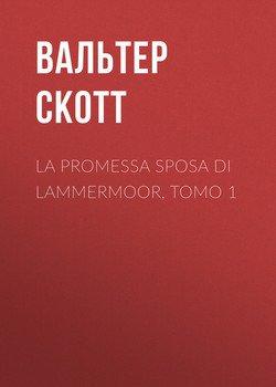 La promessa sposa di Lammermoor, Tomo 1