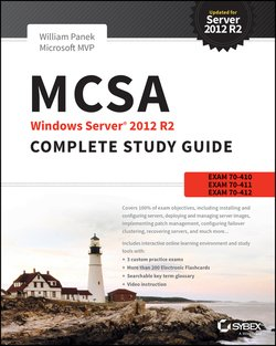 MCSA Windows Server 2012 R2 Complete Study Guide. Exams 70-410, 70-411, 70-412, and 70-417