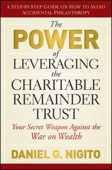 the power of leveraging the charitable remainder trust your secret weapon against the war on wealth