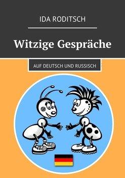 Witzige Gespräche. Auf Deutsch und Russisch