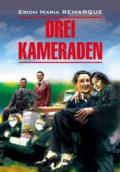 Drei Kameraden / Три товарища. Книга для чтения на немецком языке