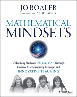 Mathematical Mindsets. Unleashing Students' Potential through Creative Math, Inspiring Messages and Innovative Teaching