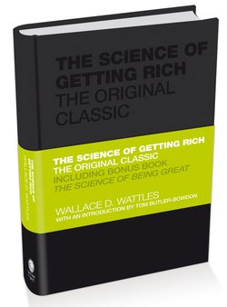 The Science of Getting Rich. The Original Classic