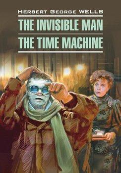 Человек-невидимка. Машина времени. Книга для чтения на английском языке