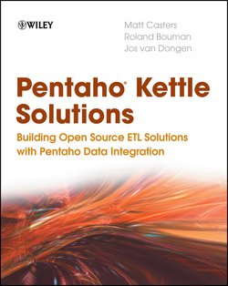 Pentaho Kettle Solutions. Building Open Source ETL Solutions with Pentaho Data Integration