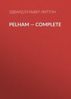 Pelham — Complete