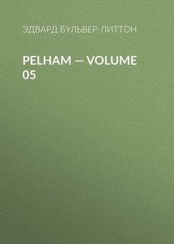 Pelham — Volume 05