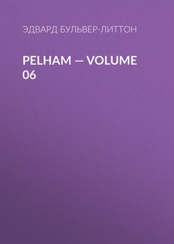 Pelham — Volume 06