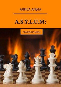 A.S.Y.L.U.M. Пражские игры