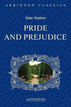 Pride and Prejudice. Адаптированная книга для чтения на английском языке. Intermediate