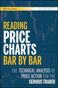 Reading Price Charts Bar by Bar. The Technical Analysis of Price Action for the Serious Trader