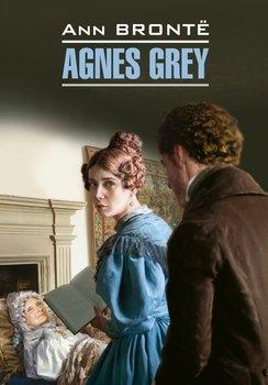 Agnes Grey / Агнес Грей. Книга для чтения на английском языке