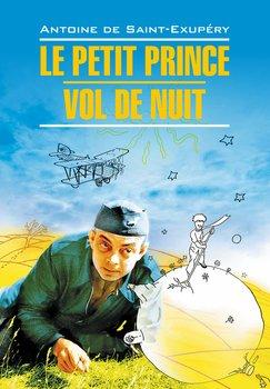 Маленький принц. Ночной полет. Книга для чтения на французском языке