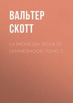 La promessa sposa di Lammermoor, Tomo 2