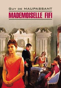 Мадемуазель Фифи. Книга для чтения на французском языке