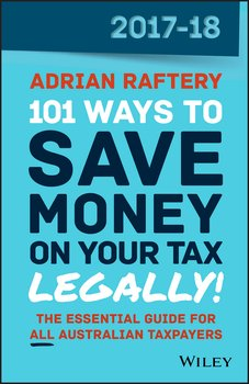 101 Ways to Save Money on Your Tax – Legally! 2017-2018