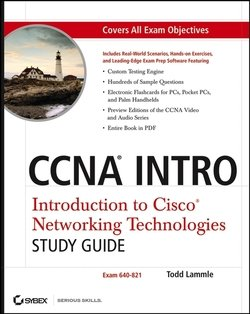 CCNA INTRO: Introduction to Cisco Networking Technologies Study Guide. Exam 640-821