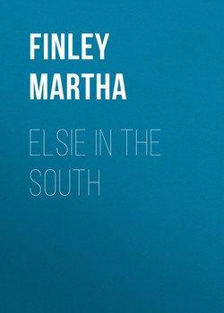 Elsie in the South