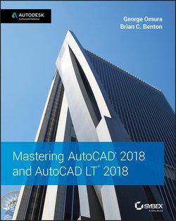 Mastering AutoCAD 2018 and AutoCAD LT 2018