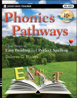 Phonics Pathways. Clear Steps to Easy Reading and Perfect Spelling