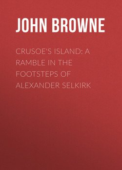 Crusoe's Island: A Ramble in the Footsteps of Alexander Selkirk