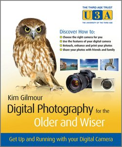 Digital Photography for the Older and Wiser. Get Up and Running with Your Digital Camera