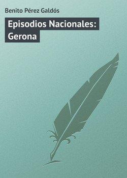 Episodios Nacionales: Gerona