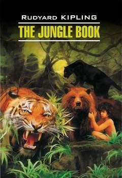 The Jungle Book / Книга джунглей. Книга для чтения на английском языке