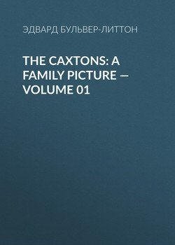 The Caxtons: A Family Picture — Volume 01