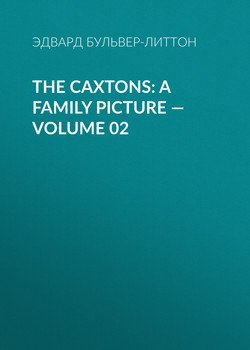 The Caxtons: A Family Picture — Volume 02