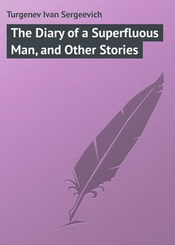 The Diary of a Superfluous Man, and Other Stories