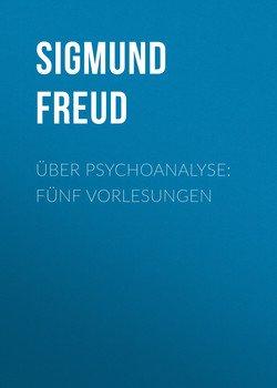 Über Psychoanalyse: Fünf Vorlesungen