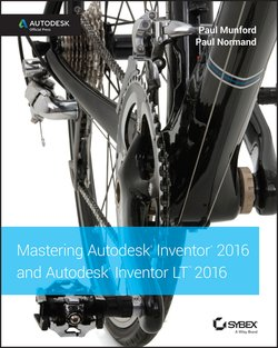 Mastering Autodesk Inventor 2016 and Autodesk Inventor LT 2016. Autodesk Official Press